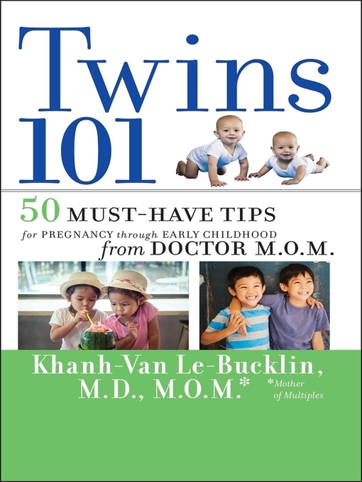 Twins 101 (eBook): 50 Must-Have Tips for Pregnancy through Early Childhood From Doctor M.O.M.